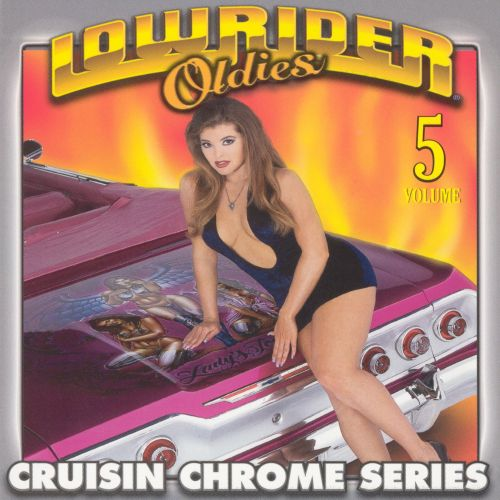 Lowrider Oldies: Crusin' Chrome Series, Vol. 5