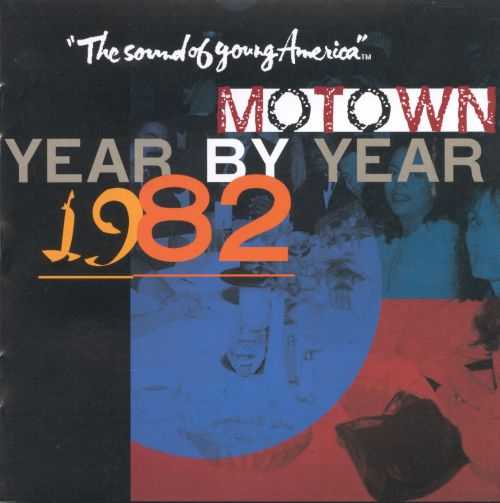 Motown Year by Year: The Sound of Young America, 1982