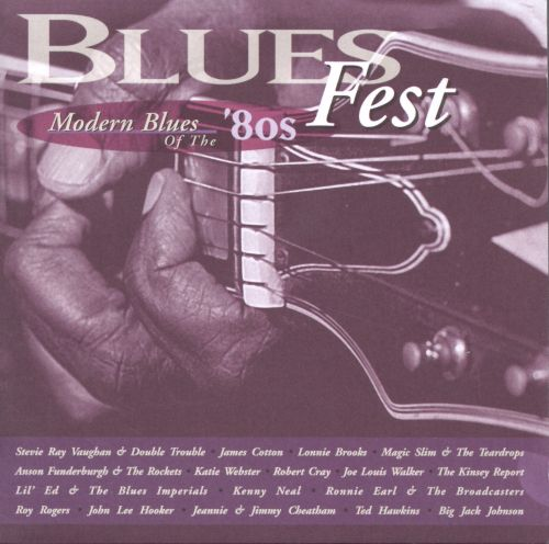 Blues Fest: Modern Blues of the '80s