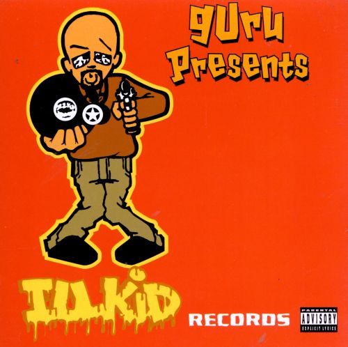 Guru Presents Ill Kid Records