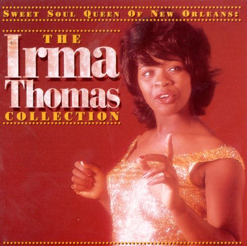 Sweet Soul Queen of New Orleans: The Irma Thomas Collection