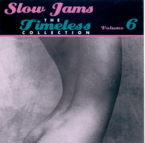 Slow Jams: The Timeless Collection, Vol. 6