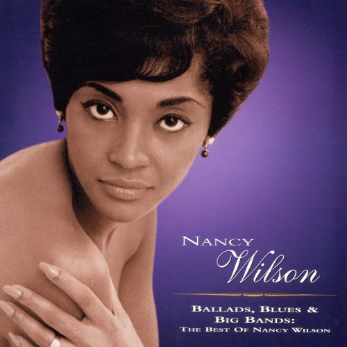 Ballads, Blues & Big Bands: The Best of Nancy Wilson