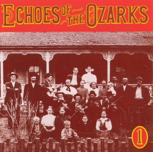 Echoes of the Ozarks, Vol. 1