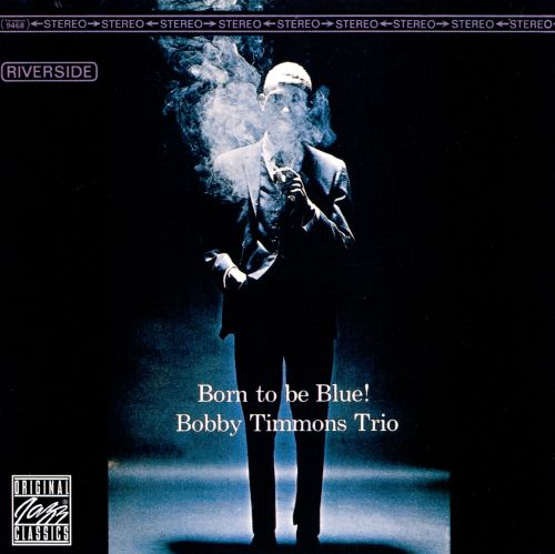 Bobby Timmons Trio Born To Be Blue