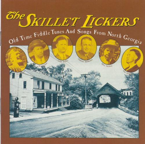 The Skillet Lickers: Old Time Fiddle Tunes & Songs from North Georgia