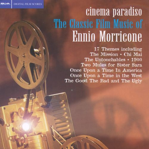 Cinema Paradiso: The Classic Film Music of Ennio Morricone [Silva]