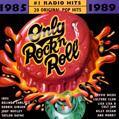 Only Rock 'N Roll 1985-1989: #1 Radio Hits [1996]