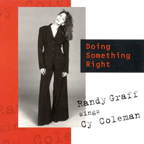 Doing Something Right: Randy Graff Sings Cy Coleman