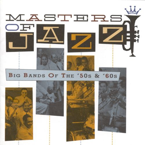 Masters of Jazz, Vol. 4: Big Bands of the 50s & 60s