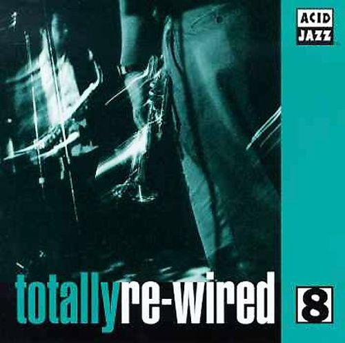 Totally Re-Wired, Vol. 8