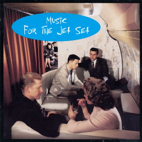 Music for the Jet Set