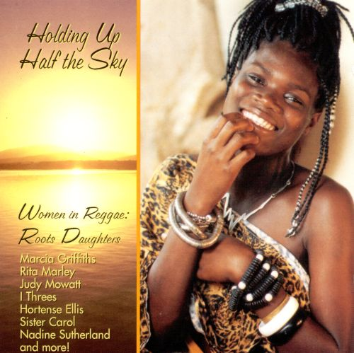Holding up Half the Sky: Women in Reggae - Roots Daughters
