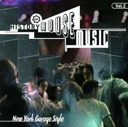 History of house music vol 2 new york garage style for Garage house music