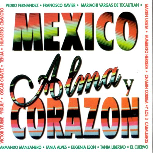 Mexico: Alma y Corazon