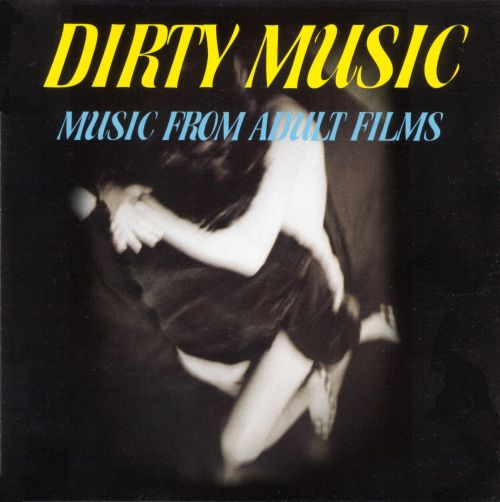 Dirty Music: Music from Adult Films