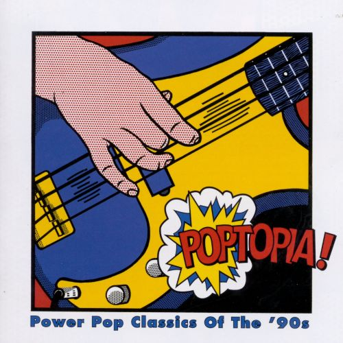 Poptopia power pop classics of the 39 90s various artists for Classic house albums 90s