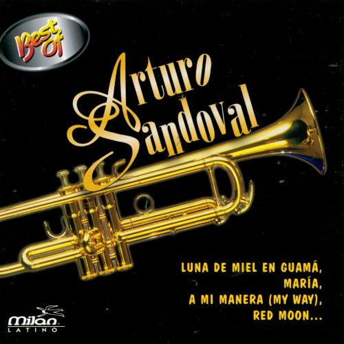 The Best of Arturo Sandoval