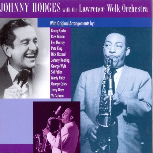 Johnny Hodges with Lawrence Welk's Orchestra