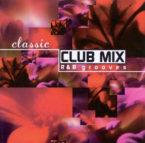 Classic club mix r b grooves various artists songs for Classic club music
