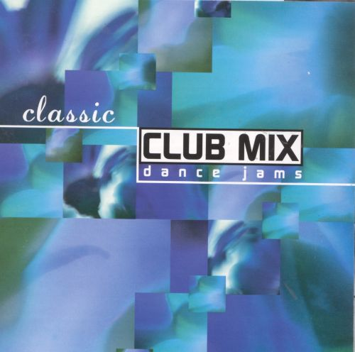 Classic Club Mix: Dance Jams