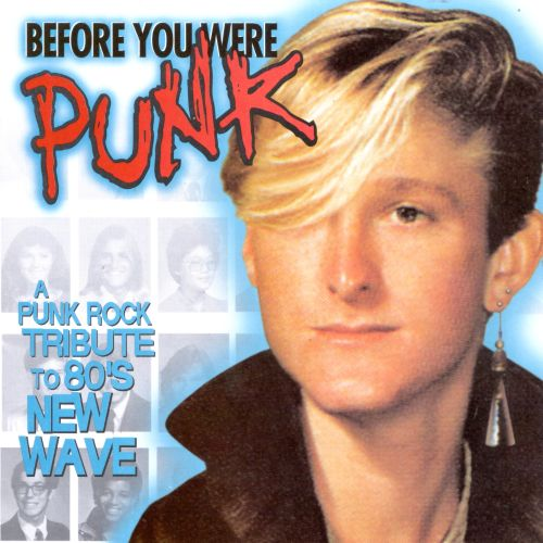 Before You Were Punk [1997]