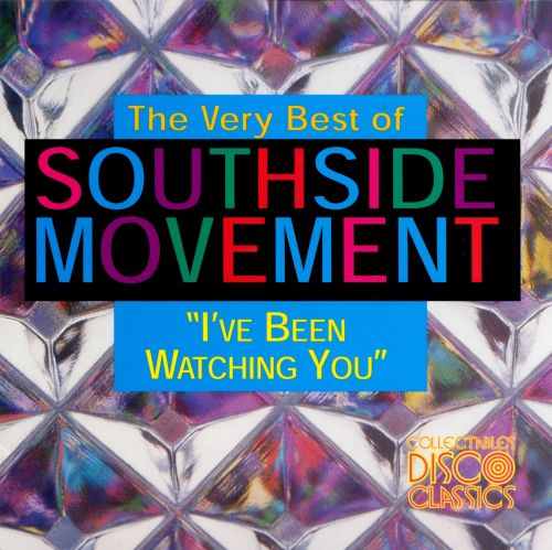 The Very Best of Southside Movement: I've Been Watching You