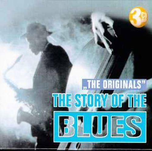 Story of Blues, Vol. 1: Originals