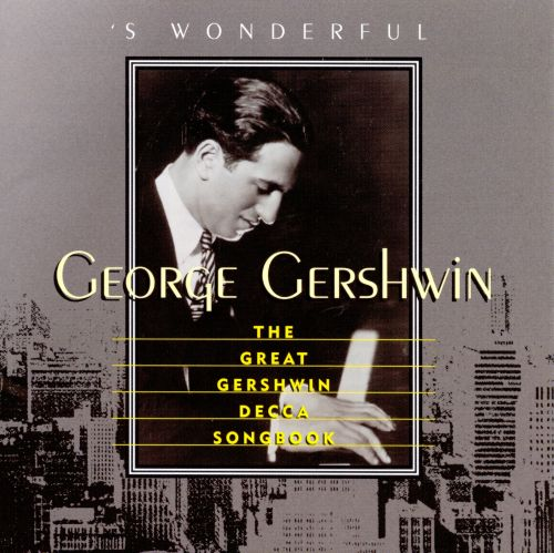 'S Wonderful: The Great Gershwin Decca Songbook