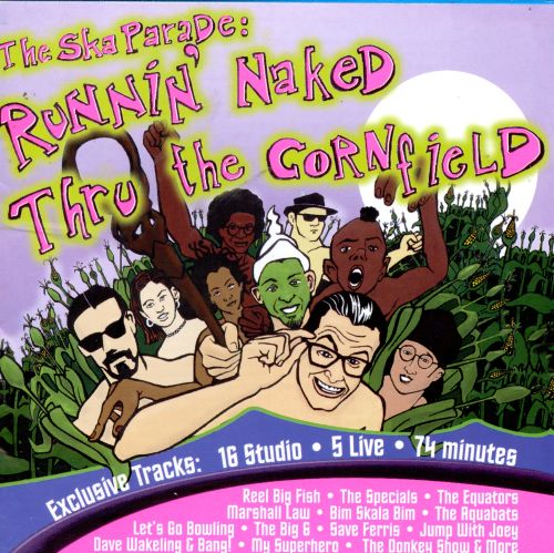 Ska Parade: Runnin' Naked Thru the Cornfield