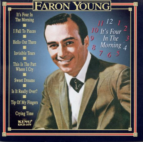its four in the morning king compilation faron young