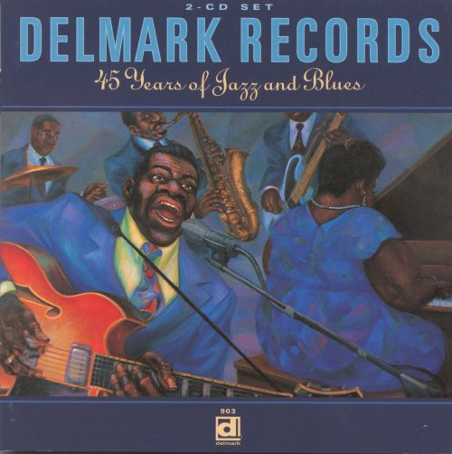 Delmark Records: 45 Years of Jazz and Blues