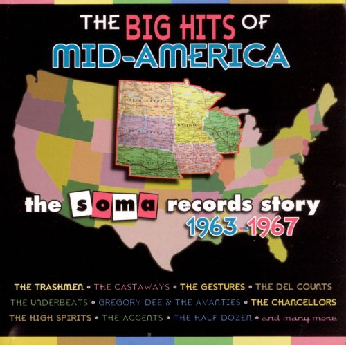 The Big Hits of Mid-America: The Soma Records Story, 1963-1967