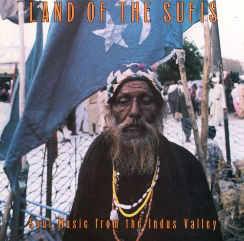 Land of the Sufis: Soul Music from the Indus Valley