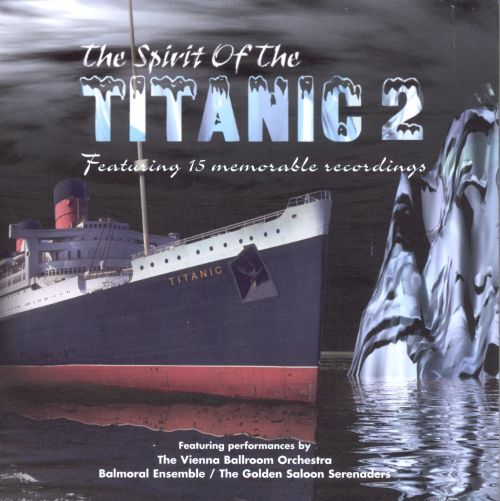 spirit of the titanic vol 2 various artists songs