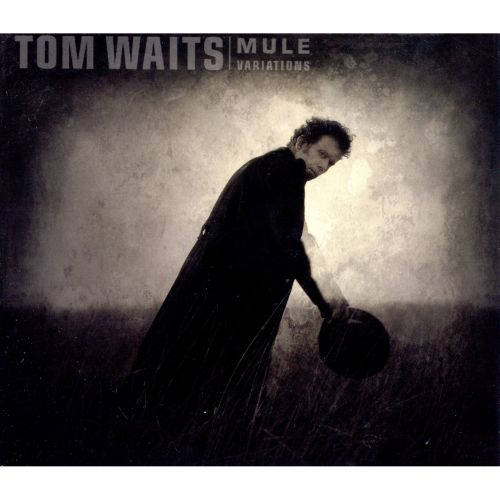 Mule Variations - Tom Waits (1999)