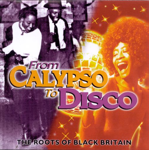 From Calypso to Disco: The Roots of Black Britain