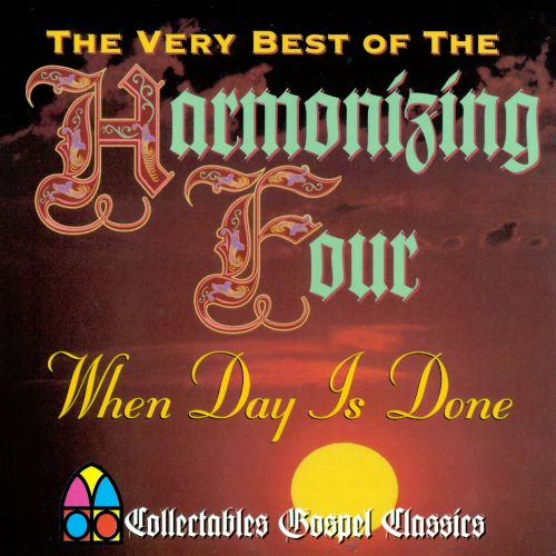 When Day Is Done: The Very Best of the Harmonizing 4