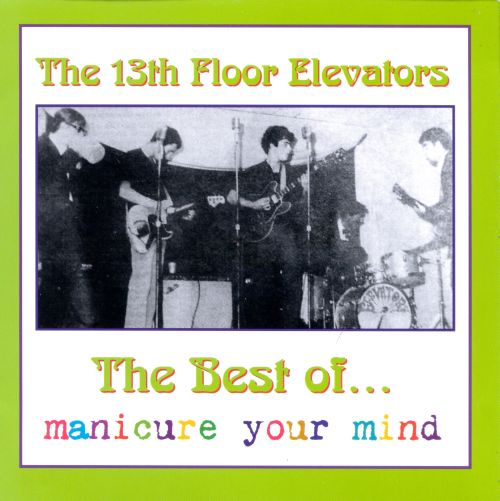 Best of the 13th floor elevators manicure your mind the for 13 floor elevators discography