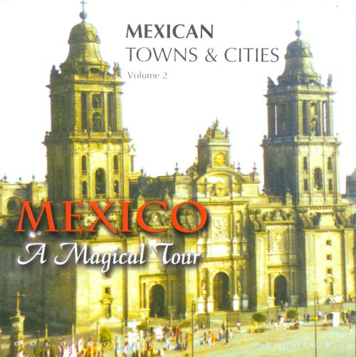 Mexican Towns & Cities, Vol. 2
