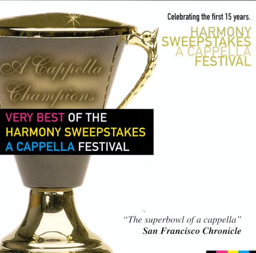 Very Best of the Harmony Sweepstakes A Cappella Festival