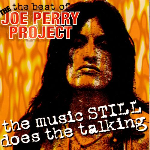 The Best of the Joe Perry Project: The Music Still Does the Talking
