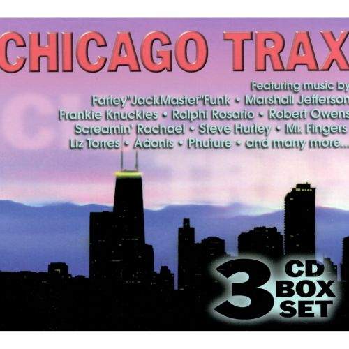 Chicago trax ultimate house collection various artists for Chicago house music songs