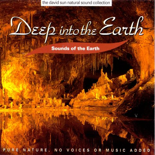 Sounds of the Earth: Deep Into The Earth