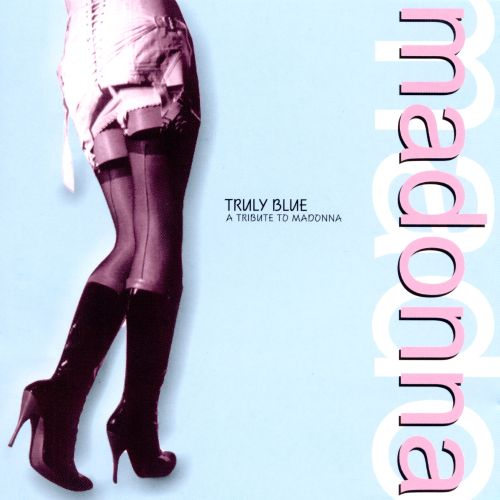 Truly Blue: Tribute to Madonna