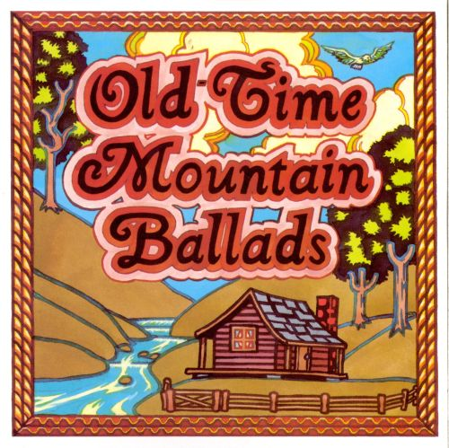 Old-Time Mountain Ballads