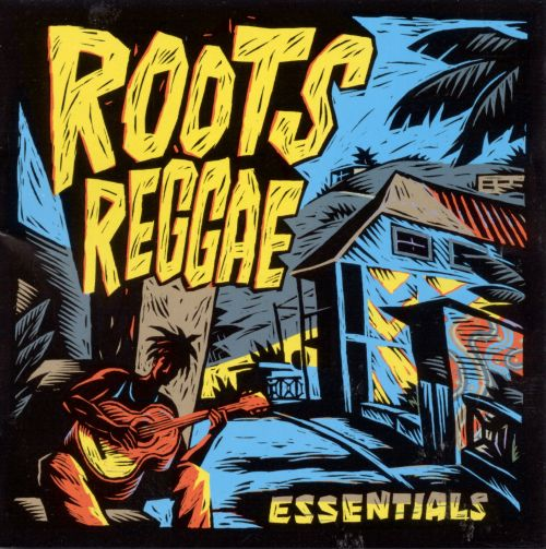 Roots Reggae Essentials Roots Reggae Essentials