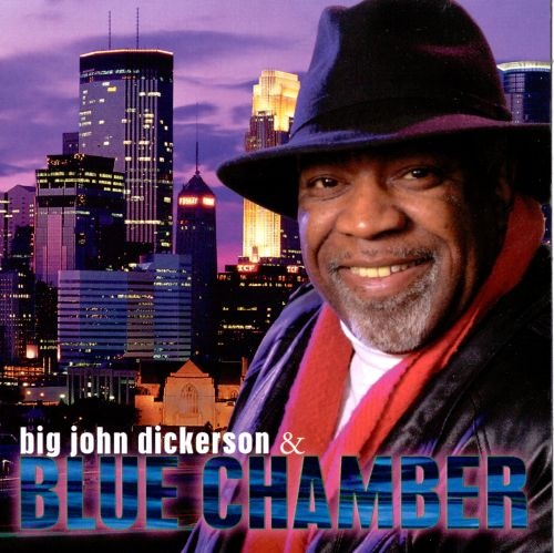 Big John Dickerson & Blue Chamber