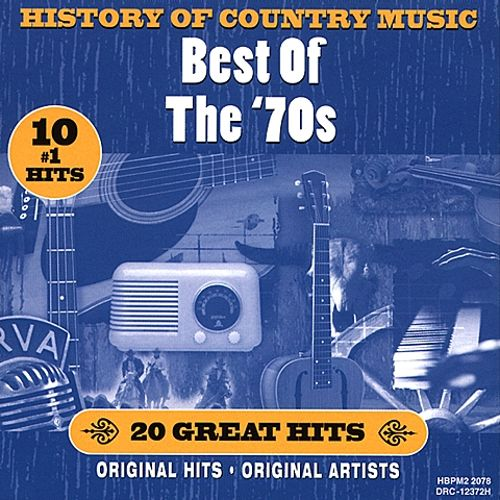History of Country Music: Best of the '70s - Various ...