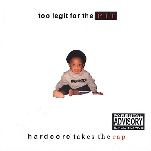Too Legit for the Pit: Hardcore Takes the Rap